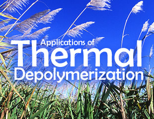 Applications of Thermal Depolymerization